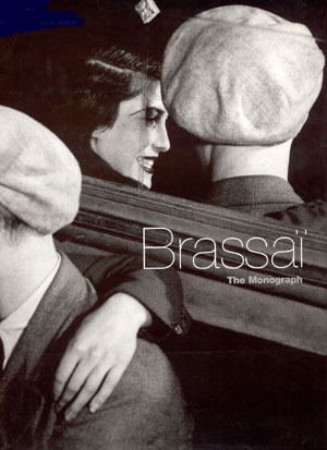 Brassai: The Monograph-- Bullfinch Books